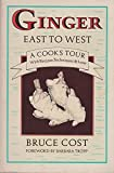 Ginger East to West, Bruce Cost, 0943186064