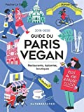 Guide du Paris Vegan: Restaurants, épiceries, boutiques
