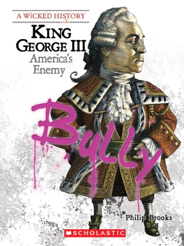 King George III: America's Enemy (Wicked History (Paperback)) ()