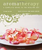 img - for Aromatherapy: A Complete Guide to the Healing Art book / textbook / text book