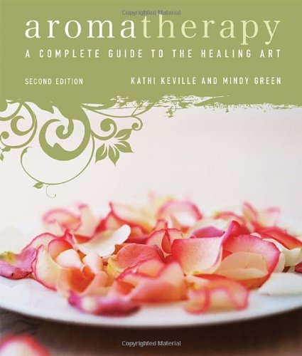 Healing Aromatherapy (Aromatherapy: A Complete Guide to the Healing Art)