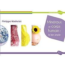 Minéraux et corps humain: le lien simple: Initiation à la lithothérapie (Santé & Environnement) (French Edition)