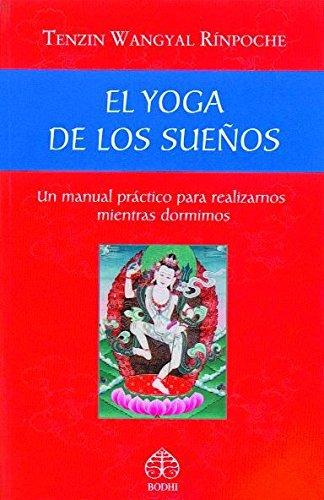 El Yoga De Los Sueños: Amazon.es: Tenzin Wangyal Rínpoche ...