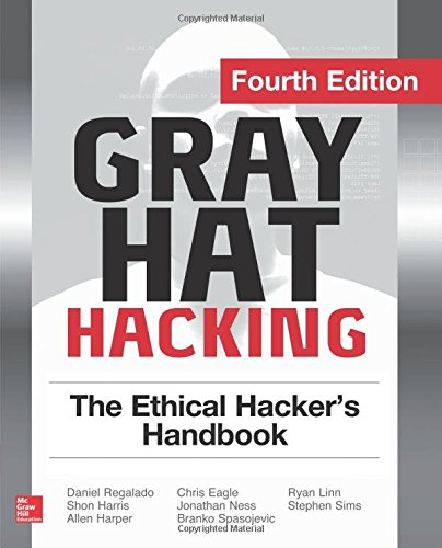 Gray Hat Hacking The Ethical Hacker's Handbook, Fourth Edition (Networking & Communication - OMG)