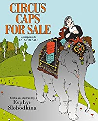 Circus Caps for Sale by Esphyr Slobodkina (2004-05-11)