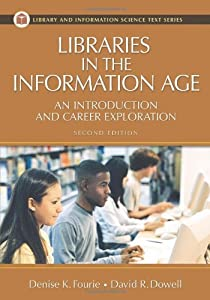 Libraries in the Information Age: An Introduction and Career Exploration, 2nd Edition (Library and Information Science Text)