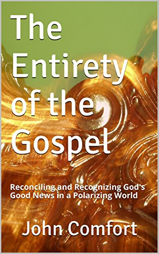 The Entirety of the Gospel: Reconciling and Recognizing God's Good News in a Polarizing ()