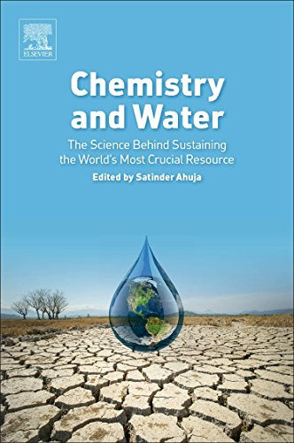 Chemistry and Water: The Science Behind Sustaining the World's Most Crucial Resource by Elsevier