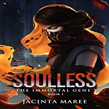 Soulless: The Immortal Gene Trilogy, Book 1 Audiobook by Jacinta Maree Narrated by Wendy Tremont King