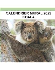 Calendrier mural 2022 : KOALA: Mensuel de janvier à décembre avec 1 page par mois, 1 photo et espace de notes. Idée de cadeau pour Noël.