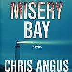 Misery Bay: A Mystery | Chris Angus