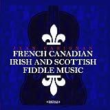 French Canadian Irish & Scottish Fiddle Music