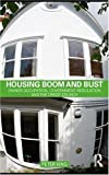 Housing Boom and Bust : Owner Occupation, Government Regulation and the Credit Crunch, King, Peter, 0415553148
