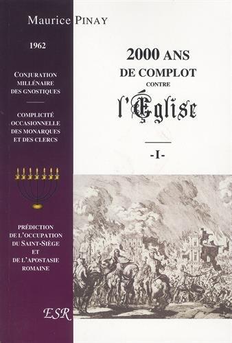 2000 ans de complot contre l'Eglise : Pack en 2 volumes Relié – 1 janvier 2006 Maurice Pinay Groupe Saint-Remi 2845196326 Anti-libéraux