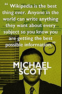 Wikipedia is the best thing ever….Michael Scott's Funny Motivational Poster Print(12 inch X 18 inch, Rolled)