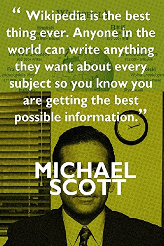 Wikipedia is the best thing ever….Michael Scott's Funny Motivational Poster Print  (12 inch X 18 inch, Rolled)