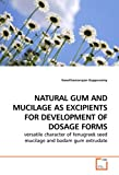 NATURAL GUM AND MUCILAGE AS EXCIPIENTS FOR DEVELOPMENT OF DOSAGE FORMS: versatile character of fenugreek seed mucilage and badam gum extrudate