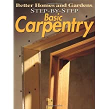 Step-by-Step Basic Carpentry (Better Homes & Gardens: Step by Step)