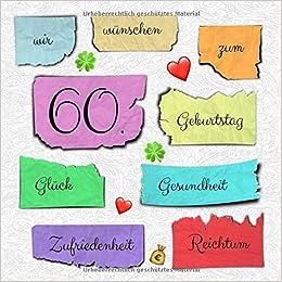 Wir Wünschen Zum 60 Geburtstag Glück Gesundheit