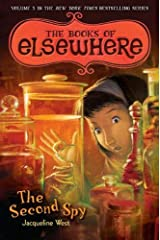 The Second Spy: The Books of Elsewhere, Vol. 3 by Jacqueline West (2012-07-05)