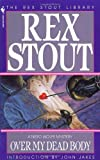 Over My Dead Body, Rex Stout, 0553231162