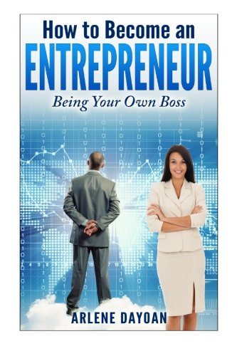 How to Become an Entrepreneur: Being Your Own Boss