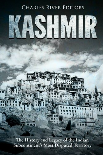 Kashmir: The History and Legacy of the Indian Subcontinent's Most Disputed Territory ebook