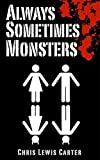 Always Sometimes Monsters