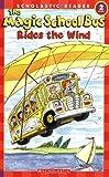 The Magic School Bus Rides the Wind (Scholastic Reader, Level 2)