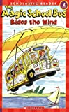 The Magic School Bus Rides the Wind (Scholastic Reader, Level 2)