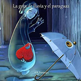 La gota de lluvia y el paraguas (Spanish Edition) by [Franesqui, A. R.