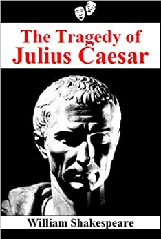 the three tragedies in the story of julius caesar by william shakespeare Betrayal in julius caesar breaking the bond of trust in a relationship and deceiving another person are considered as forms of betrayal in shakespeare's julius caesar, betrayal can be regarded as the foundation of the whole story and throughout the play between other characters due to the anger of cassius, the entire play deals with the.