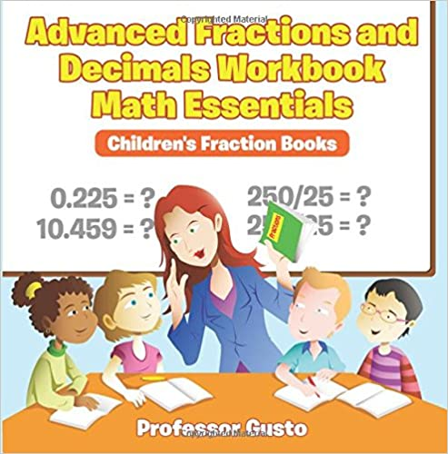 Download online Advanced Fractions and Decimals Workbook Math Essentials: Children's Fraction Books PDF, azw (Kindle)