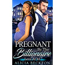 Pregnant By The Billionaire: Love At 45 (It's Never Too Late For Love Book 1)