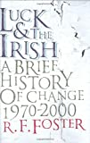 Luck and the Irish: A Brief History of Change 1970-2000