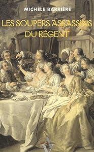 """Afficher """"Les soupers assassins du Régent"""""""