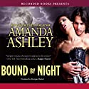Bound By Night Audiobook by Amanda Ashley Narrated by Morgan Hallett