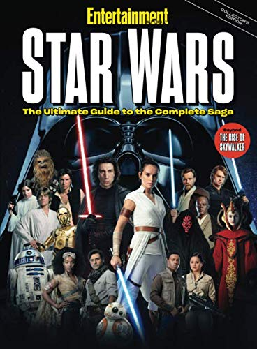 Entertainment Weekly Star Wars The Ultimate Guide to the Complete Saga