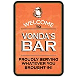 Welcome To Vonda's Bar Proudly Serving Whatever You Brought In Plastic Sign - 6
