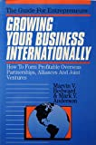Growing Your Business Internationally, Marvin V. Bedward and Mark V. Anderson, 1557384649