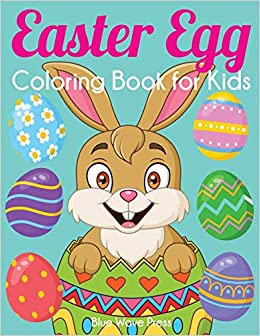 Easter Egg Coloring Book For Kids Big Easter Coloring Book With More Than 50 Unique Designs To Color Blue Wave Press 9781647900199 Amazon Com Books