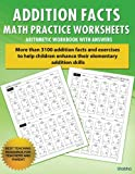 img - for Addition Facts Math Practice Worksheet Arithmetic Workbook With Answers: Daily Practice guide for elementary students (Elementary Addition Series) (Volume 1) book / textbook / text book