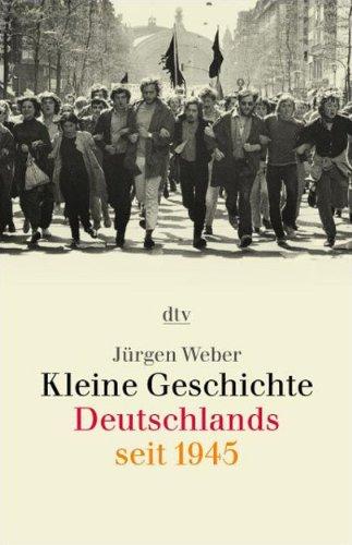 Kleine Geschichte Deutschlands seit 1945 Taschenbuch – 1. Januar 2002 Jürgen Weber Deutscher Taschenbuch Verlag 3423308303 Politik (ab 1949)