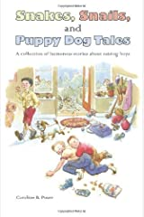 Snakes, Snails, and Puppy Dog Tales by Poser, Caroline B. published by Sand Hill Publications (2010) [Paperback]