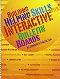 Building Helping Skills with Interactive Bulletin Boards, Foster, Elizabeth S., 1930572271