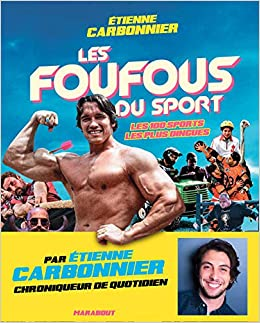 Amazon Fr Les Foufous Du Sport Les 100 Sports Les Plus
