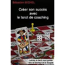 Creer Son Succes Avec Le Tarot de Coaching