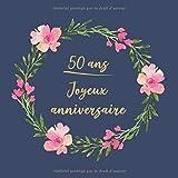 50 ans Joyeux Anniversaire: Félicitations - Nous vous souhaitons un bon anniversaire | Livre d'or pour l'écriture | idées cadeaux pour les meilleurs amis