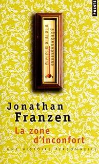 La zone d'inconfort  : une histoire personnelle : roman, Franzen, Jonathan