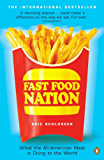 Fast Food Nation: What The All-American Meal is Doing to the World